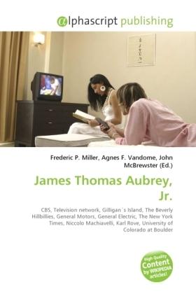 James Thomas Aubrey, Jr. - Miller, Frederic P. (Hrsg.) / Vandome, Agnes F. (Hrsg.) / McBrewster, John (Hrsg.)