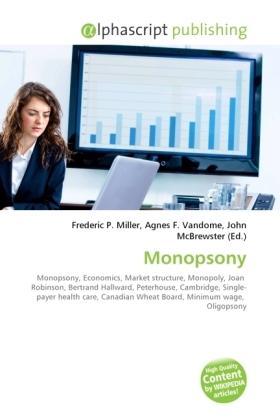Monopsony - Miller, Frederic P. (Hrsg.) / Vandome, Agnes F. (Hrsg.) / McBrewster, John (Hrsg.)