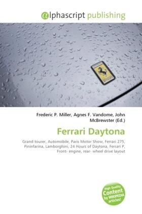 Ferrari Daytona - Miller, Frederic P. (Hrsg.) / Vandome, Agnes F. (Hrsg.) / McBrewster, John (Hrsg.)