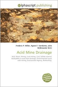 Acid Mine Drainage - Frederic P. Miller, Agnes F. Vandome, John McBrewster