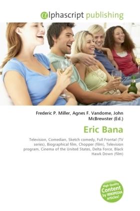 Eric Bana - Miller, Frederic P. (Hrsg.) / Vandome, Agnes F. (Hrsg.) / McBrewster, John (Hrsg.)