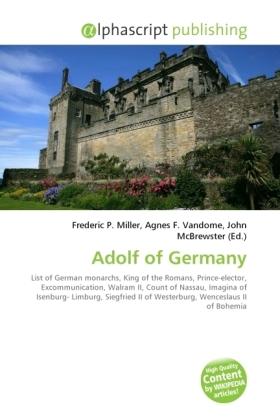 Adolf of Germany - Miller, Frederic P. (Hrsg.) / Vandome, Agnes F. (Hrsg.) / McBrewster, John (Hrsg.)