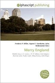 Merry England - Frederic P. Miller, Agnes F. Vandome, John McBrewster