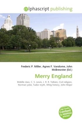 Merry England - Miller, Frederic P. (Hrsg.) / Vandome, Agnes F. (Hrsg.) / McBrewster, John (Hrsg.)