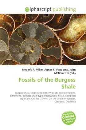 Fossils of the Burgess Shale - Miller, Frederic P. (Hrsg.) / Vandome, Agnes F. (Hrsg.) / McBrewster, John (Hrsg.)