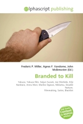 Branded to Kill - Frederic P. Miller