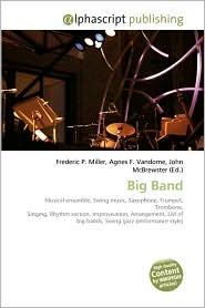 Big Band - Frederic P. Miller, Agnes F. Vandome, John McBrewster