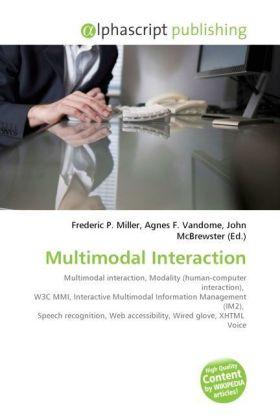Multimodal Interaction - Miller, Frederic P. (Hrsg.) / Vandome, Agnes F. (Hrsg.) / McBrewster, John (Hrsg.)
