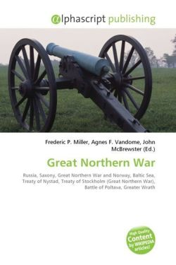 Great Northern War: Russia, Saxony, Great Northern War and Norway, Baltic Sea, Treaty of Nystad, Treaty of Stockholm (Great Northern War), Battle of Poltava, Greater Wrath