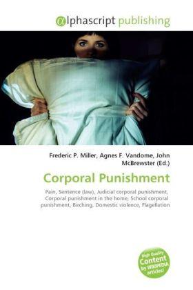 Corporal Punishment - Miller, Frederic P. (Hrsg.) / Vandome, Agnes F. (Hrsg.) / McBrewster, John (Hrsg.)