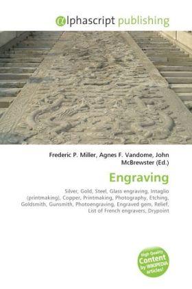 Engraving - Miller, Frederic P. (Hrsg.) / Vandome, Agnes F. (Hrsg.) / McBrewster, John (Hrsg.)
