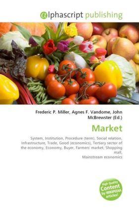 Market - Miller, Frederic P. (Hrsg.) / Vandome, Agnes F. (Hrsg.) / McBrewster, John (Hrsg.)