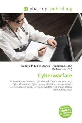 Cyberwarfare - Miller, Frederic P. (Hrsg.) / Vandome, Agnes F. (Hrsg.) / McBrewster, John (Hrsg.)
