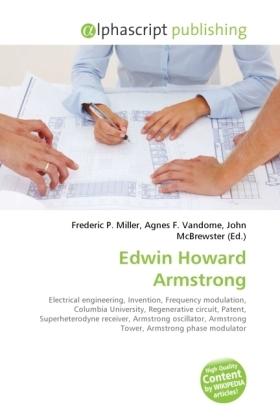 Edwin Howard Armstrong - Miller, Frederic P. (Hrsg.) / Vandome, Agnes F. (Hrsg.) / McBrewster, John (Hrsg.)