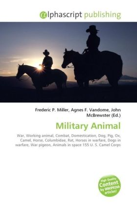 Military Animal - Miller, Frederic P. (Hrsg.) / Vandome, Agnes F. (Hrsg.) / McBrewster, John (Hrsg.)
