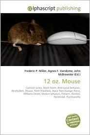 12 Oz. Mouse - Frederic P. Miller, Agnes F. Vandome, John McBrewster