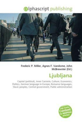 Ljubljana - Miller, Frederic P. (Hrsg.) / Vandome, Agnes F. (Hrsg.) / McBrewster, John (Hrsg.)