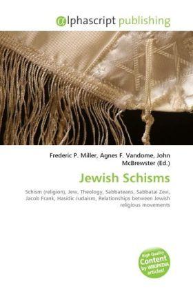 Jewish Schisms - Miller, Frederic P. (Hrsg.) / Vandome, Agnes F. (Hrsg.) / McBrewster, John (Hrsg.)