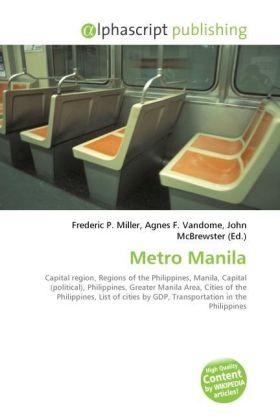 Metro Manila - Miller, Frederic P. (Hrsg.) / Vandome, Agnes F. (Hrsg.) / McBrewster, John (Hrsg.)