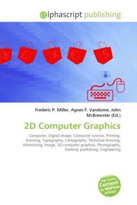 2D Computer Graphics - Miller, Frederic P. (Hrsg.) / Vandome, Agnes F. (Hrsg.) / McBrewster, John (Hrsg.)