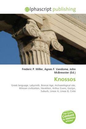 Knossos - Miller, Frederic P. (Hrsg.) / Vandome, Agnes F. (Hrsg.) / McBrewster, John (Hrsg.)