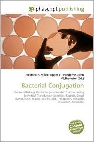 Bacterial Conjugation - Frederic P. Miller, Agnes F. Vandome, John McBrewster