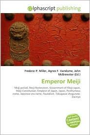 Emperor Meiji - Frederic P. Miller, Agnes F. Vandome, John McBrewster