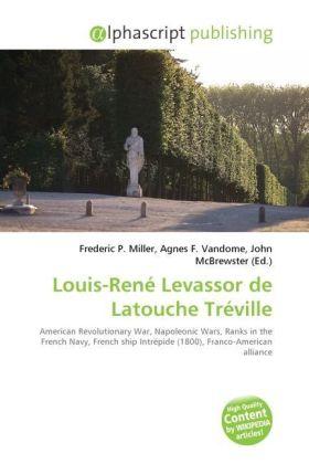 Louis-René Levassor de Latouche Tréville - Miller, Frederic P. (Hrsg.) / Vandome, Agnes F. (Hrsg.) / McBrewster, John (Hrsg.)
