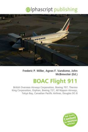 BOAC Flight 911 - Miller, Frederic P. (Hrsg.) / Vandome, Agnes F. (Hrsg.) / McBrewster, John (Hrsg.)