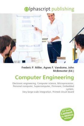 Computer Engineering - Miller, Frederic P. (Hrsg.) / Vandome, Agnes F. (Hrsg.) / McBrewster, John (Hrsg.)