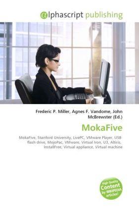 MokaFive - Miller, Frederic P. (Hrsg.) / Vandome, Agnes F. (Hrsg.) / McBrewster, John (Hrsg.)