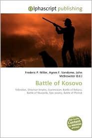 Battle Of Kosovo - Frederic P. Miller, Agnes F. Vandome, John McBrewster