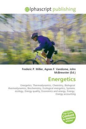 Energetics - Miller, Frederic P. (Hrsg.) / Vandome, Agnes F. (Hrsg.) / McBrewster, John (Hrsg.)