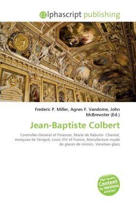 Jean-Baptiste Colbert - Miller, Frederic P. (Hrsg.) / Vandome, Agnes F. (Hrsg.) / McBrewster, John (Hrsg.)
