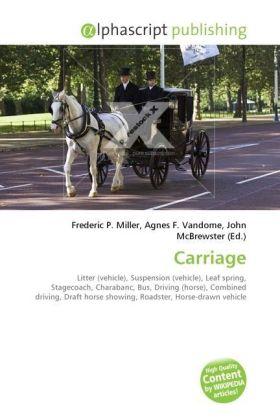 Carriage - Miller, Frederic P. (Hrsg.) / Vandome, Agnes F. (Hrsg.) / McBrewster, John (Hrsg.)