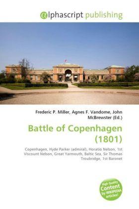 Battle of Copenhagen (1801) - Miller, Frederic P. (Hrsg.) / Vandome, Agnes F. (Hrsg.) / McBrewster, John (Hrsg.)