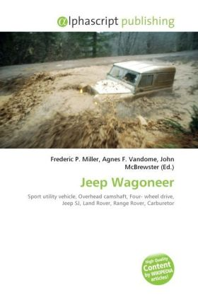 Jeep Wagoneer - Miller, Frederic P. (Hrsg.) / Vandome, Agnes F. (Hrsg.) / McBrewster, John (Hrsg.)