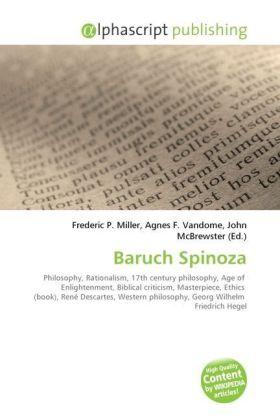 Baruch Spinoza - Miller, Frederic P. (Hrsg.) / Vandome, Agnes F. (Hrsg.) / McBrewster, John (Hrsg.)