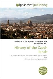 History Of The Czech Lands - Frederic P. Miller, Agnes F. Vandome, John McBrewster