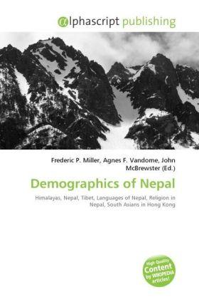 Demographics of Nepal - Miller, Frederic P. (Hrsg.) / Vandome, Agnes F. (Hrsg.) / McBrewster, John (Hrsg.)