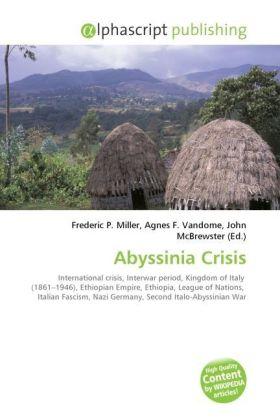 Abyssinia Crisis - Miller, Frederic P. (Hrsg.) / Vandome, Agnes F. (Hrsg.) / McBrewster, John (Hrsg.)
