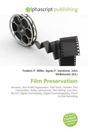 Film Preservation - Miller, Frederic P. (Hrsg.) / Vandome, Agnes F. (Hrsg.) / McBrewster, John (Hrsg.)