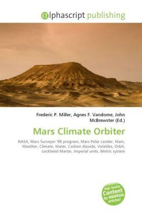 Mars Climate Orbiter - Miller, Frederic P. (Hrsg.) / Vandome, Agnes F. (Hrsg.) / McBrewster, John (Hrsg.)
