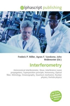 Interferometry - Miller, Frederic P. (Hrsg.) / Vandome, Agnes F. (Hrsg.) / McBrewster, John (Hrsg.)