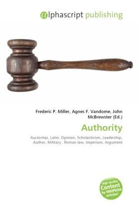 Authority - Miller, Frederic P. (Hrsg.) / Vandome, Agnes F. (Hrsg.) / McBrewster, John (Hrsg.)