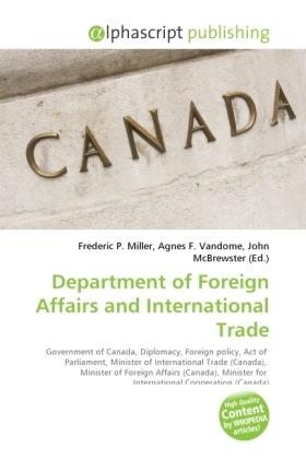 Department of Foreign Affairs and International Trade - Miller, Frederic P. (Hrsg.) / Vandome, Agnes F. (Hrsg.) / McBrewster, John (Hrsg.)