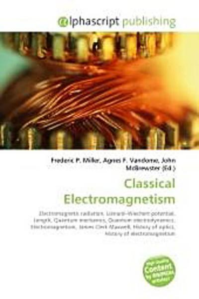 Classical Electromagnetism - Frederic P. Miller