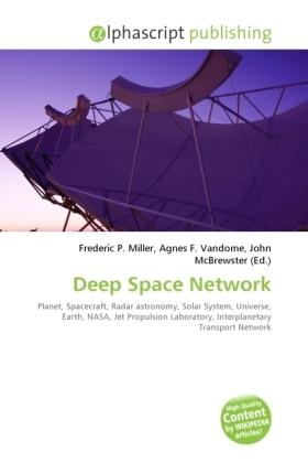 Deep Space Network - Miller, Frederic P. (Hrsg.) / Vandome, Agnes F. (Hrsg.) / McBrewster, John (Hrsg.)