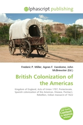 British Colonization of the Americas - Miller, Frederic P. (Hrsg.) / Vandome, Agnes F. (Hrsg.) / McBrewster, John (Hrsg.)