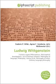Ludwig Wittgenstein - Frederic P. Miller (Editor), Agnes F. Vandome (Editor), John McBrewster (Editor)